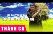 100 Bài Thánh Ca Hay Nhất Của Lm Nguyễn Sang