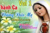 Album Nhạc Tháng Hoa – Dâng Hoa Kính Đức Mẹ Maria 2016 Hay Nhất (Phần 1)