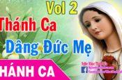 Nhạc Thánh Ca Về Tháng Hoa Dâng Đức Mẹ Maria 2016 Hay Nhất (Phần 2)