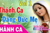 Nhạc Thánh Ca Về Tháng Hoa Dâng Đức Mẹ Maria 2016 Hay Nhất (Phần 1)