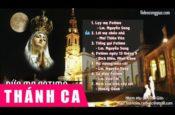 Những Bài Thánh Ca Dâng Lên Đức Mẹ Fatima