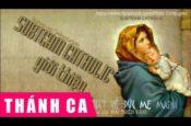 Những Bài Thánh Ca Hay Nhất Về Đức Mẹ Maria