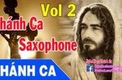 Thánh Ca Hòa Tấu Saxophone Hay Nhất (Phần 2)