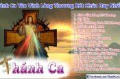 Thánh Ca Về Lòng Thương Xót Chúa Hay Nhất – Phần 2