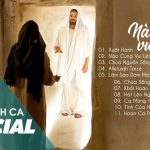 11 Ca khúc nhạc Thánh Ca hát mừng Chúa phục sinh hay nhất 2020